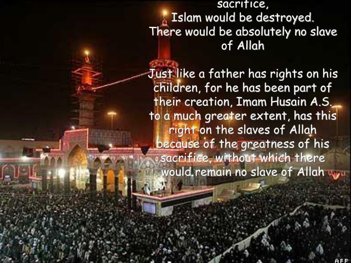 Without Imam Husayn(AS)'s sacrifice,
