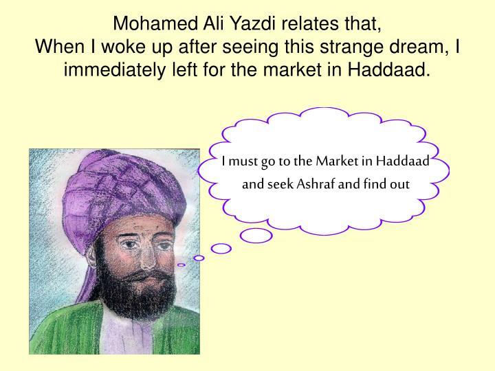 Mohamed Ali Yazdi relates that,