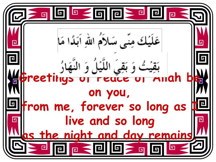 Greetings of Peace of Allah be on you,