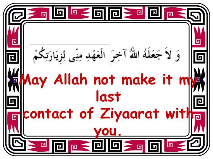 May Allah not make it my last