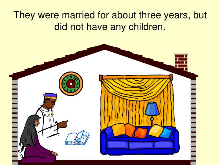 They were married for about three years, but did not have any children.