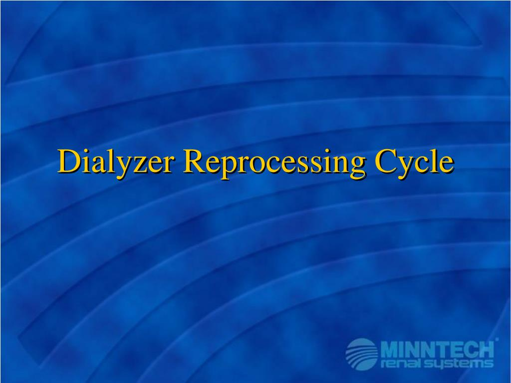 Dialyzer Reprocessing Cycle