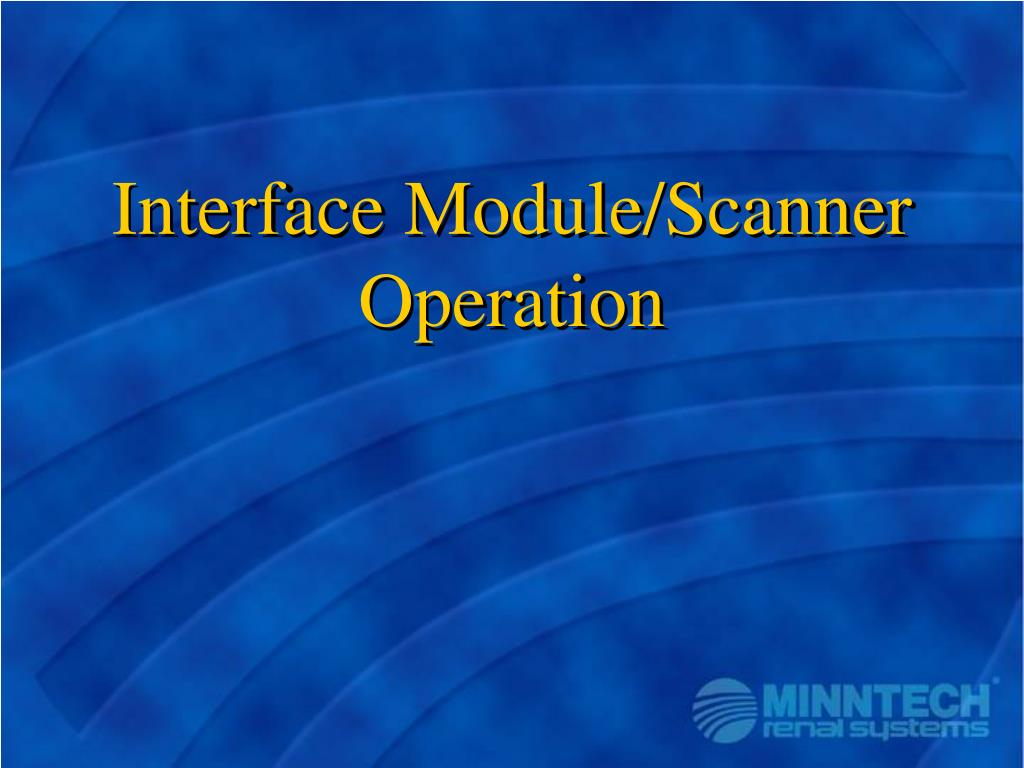 Interface Module/Scanner Operation