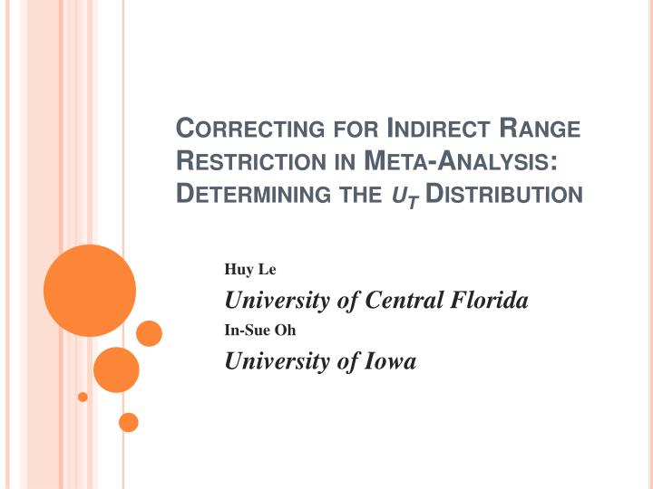 Correcting for indirect range restriction in meta analysis determining the u t distribution