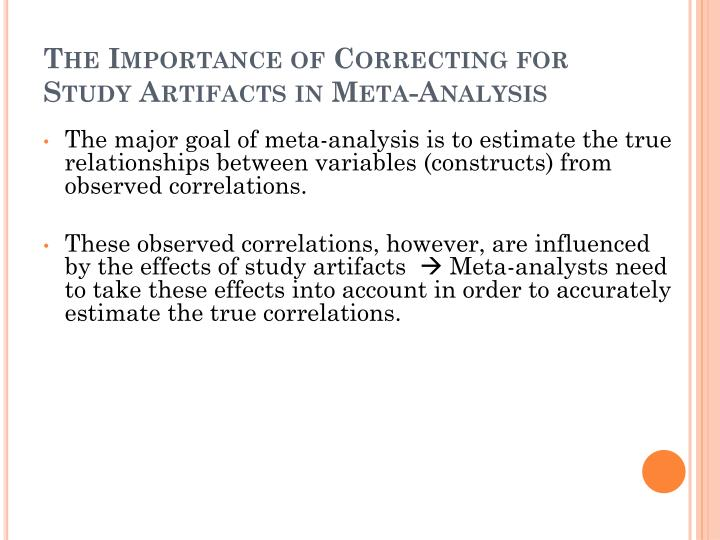 The importance of correcting for study artifacts in meta analysis
