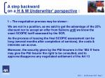 a step backward on a h m underwriter perspective