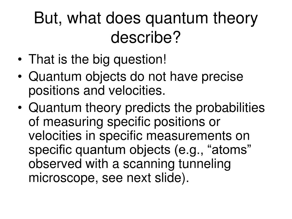 But, what does quantum theory describe?