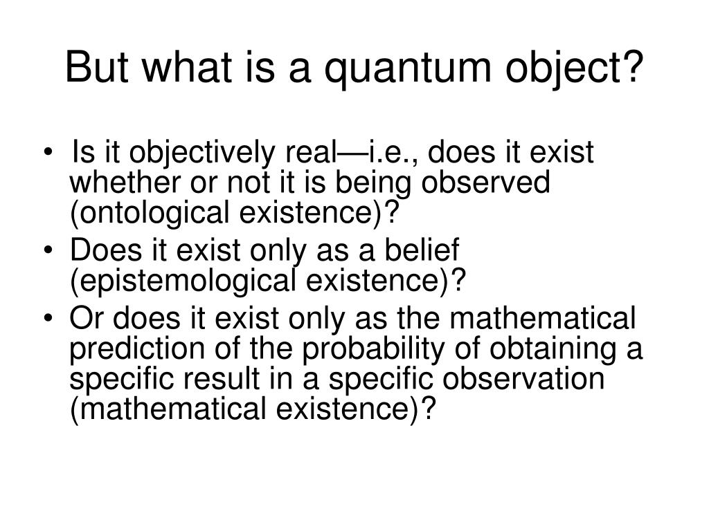 But what is a quantum object?