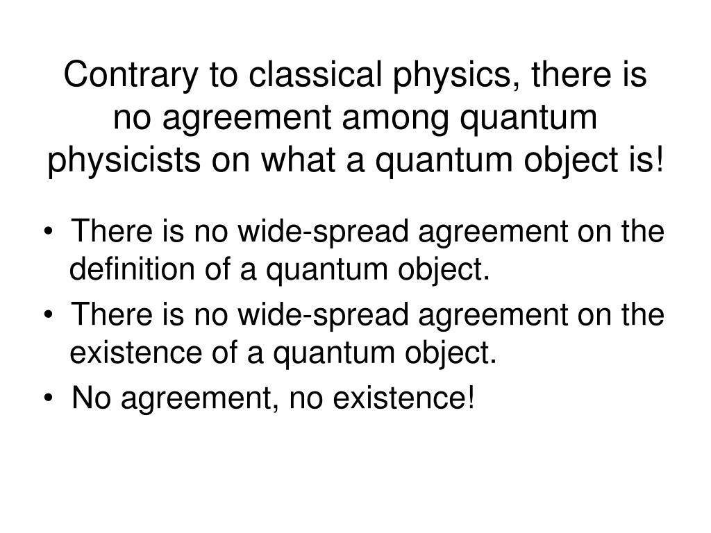 Contrary to classical physics, th