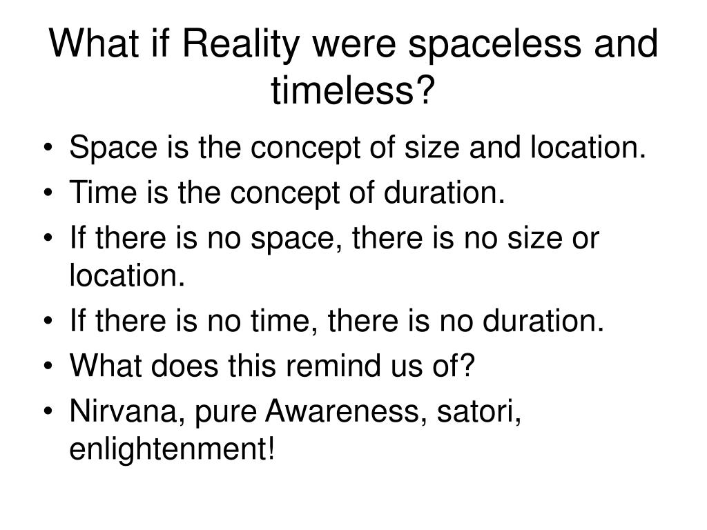 What if Reality were spaceless and timeless?
