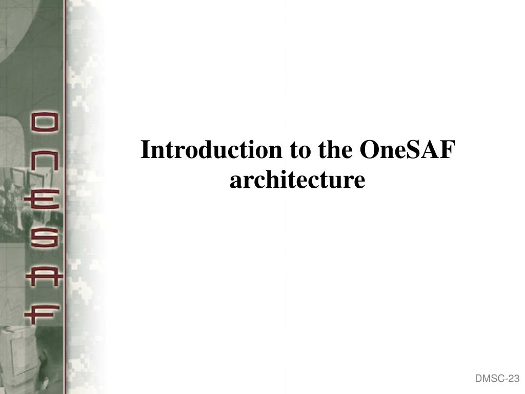 Introduction to the OneSAF architecture