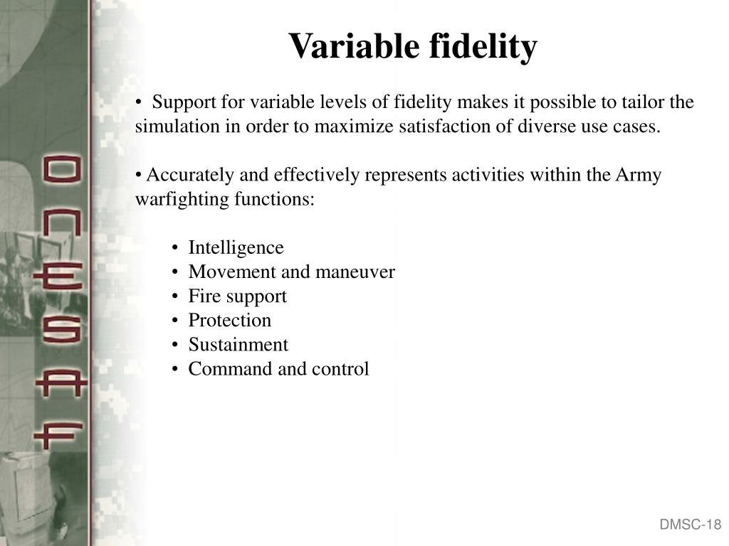 Variable fidelity