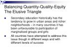 balancing quantity quality equity the elusive triangle