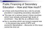 public financing of secondary education how and how much