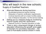 who will teach in the new schools supply of qualified teachers26