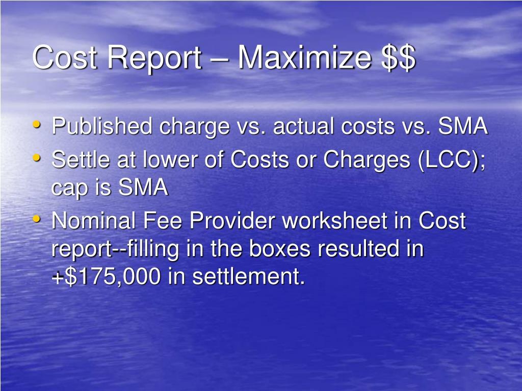 Cost Report – Maximize $$