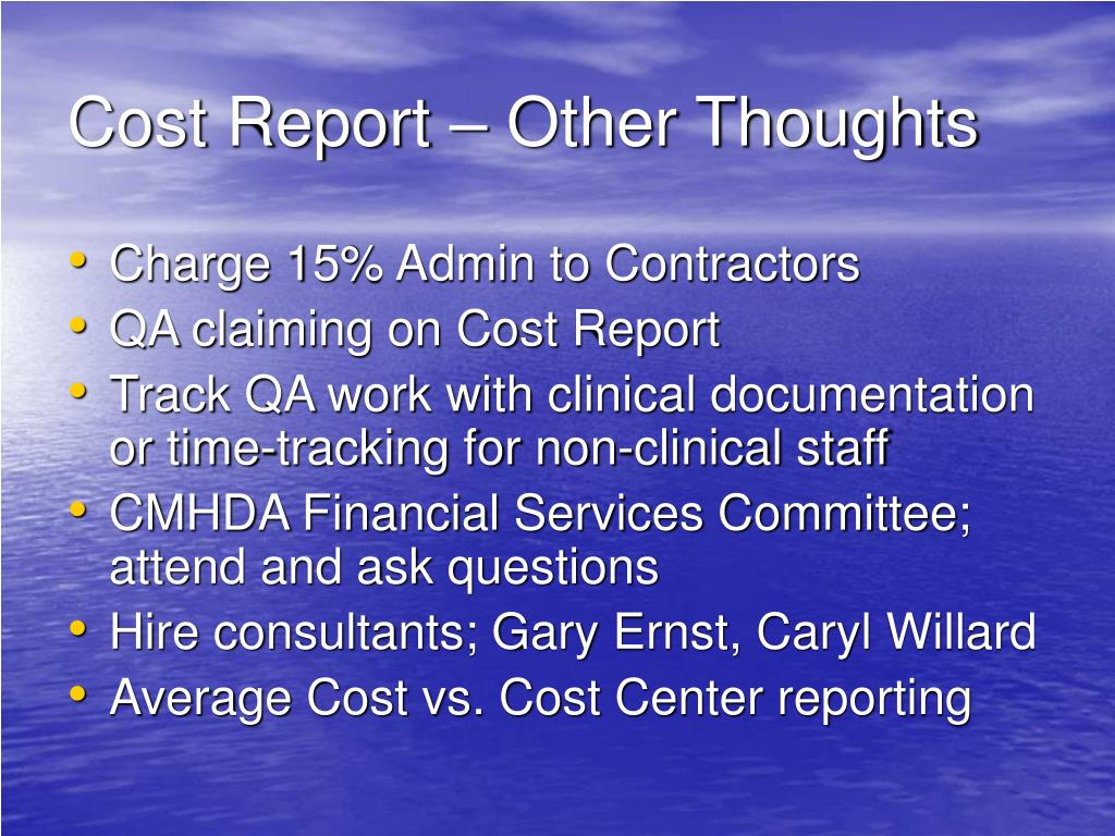 Cost Report – Other Thoughts