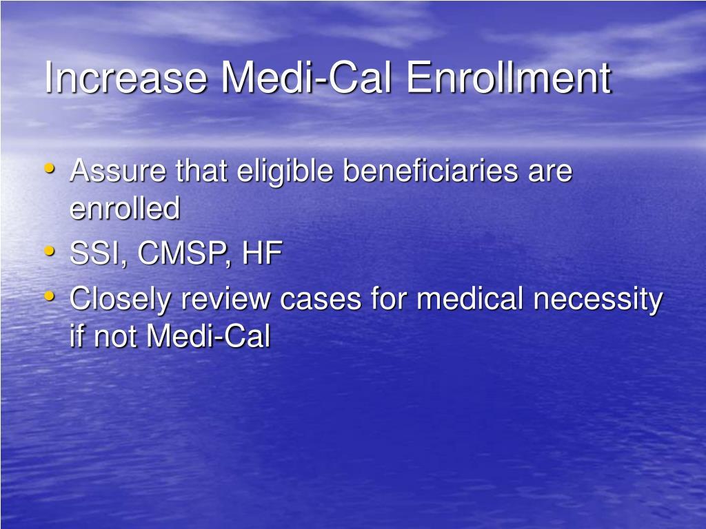 Increase Medi-Cal Enrollment