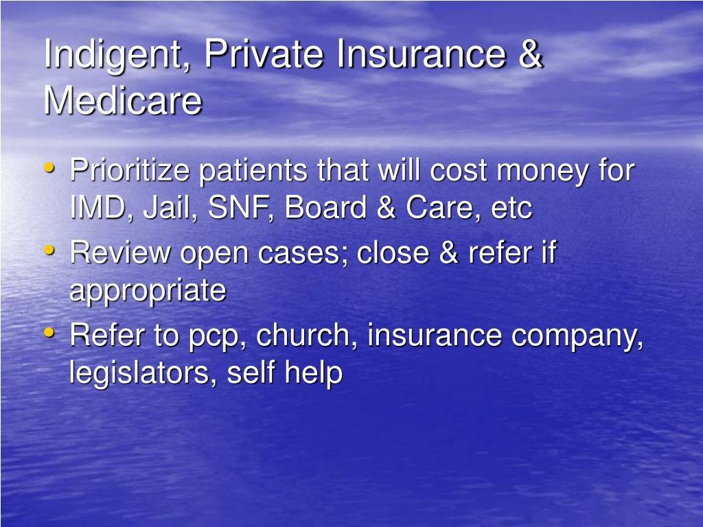 Indigent, Private Insurance & Medicare