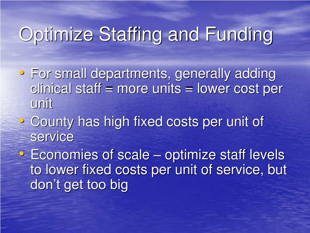Optimize Staffing and Funding