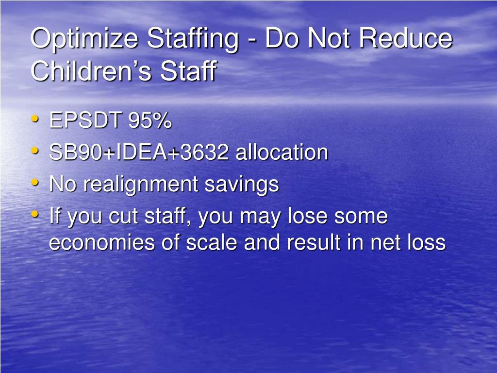 Optimize Staffing - Do Not Reduce Children's Staff