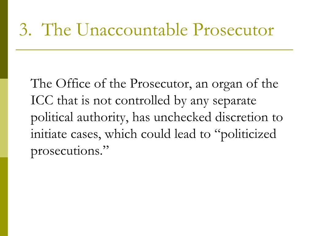 3.  The Unaccountable Prosecutor