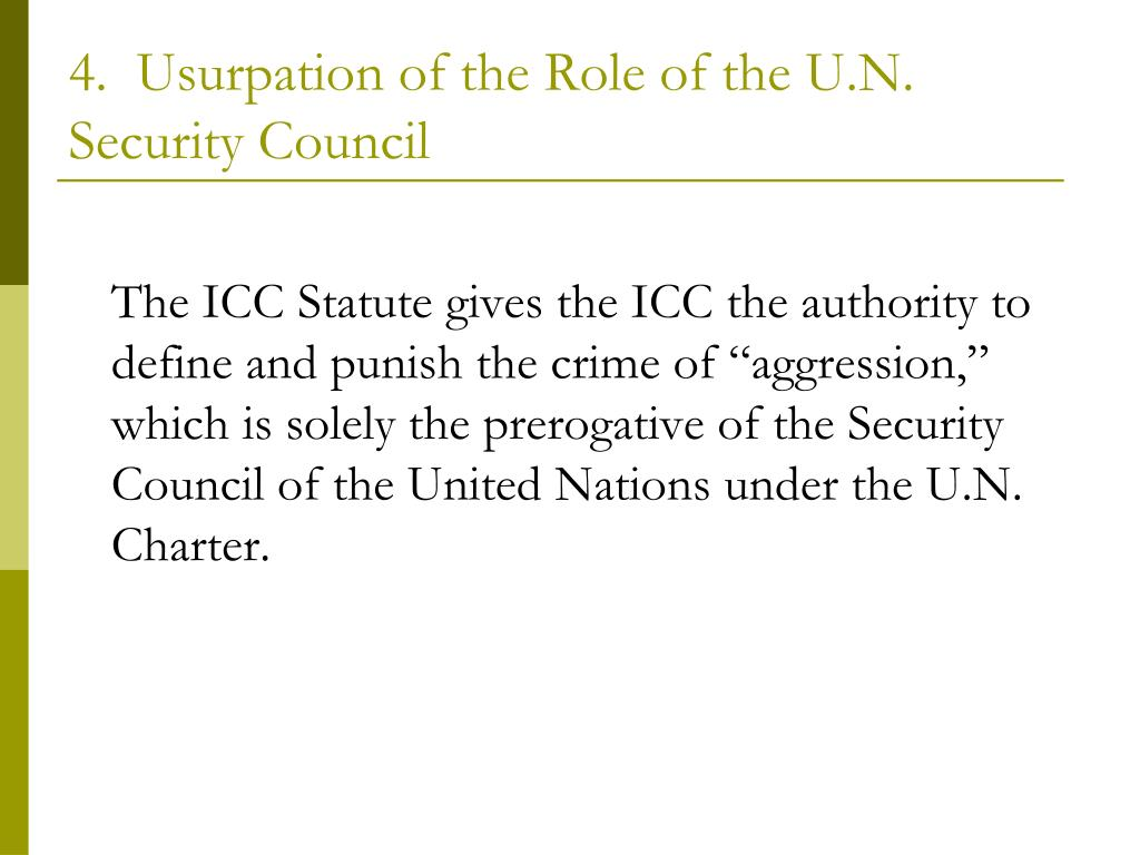 4.  Usurpation of the Role of the U.N. Security Council