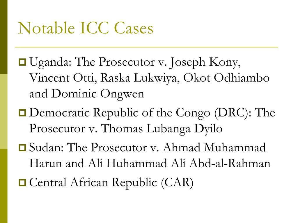 Notable ICC Cases