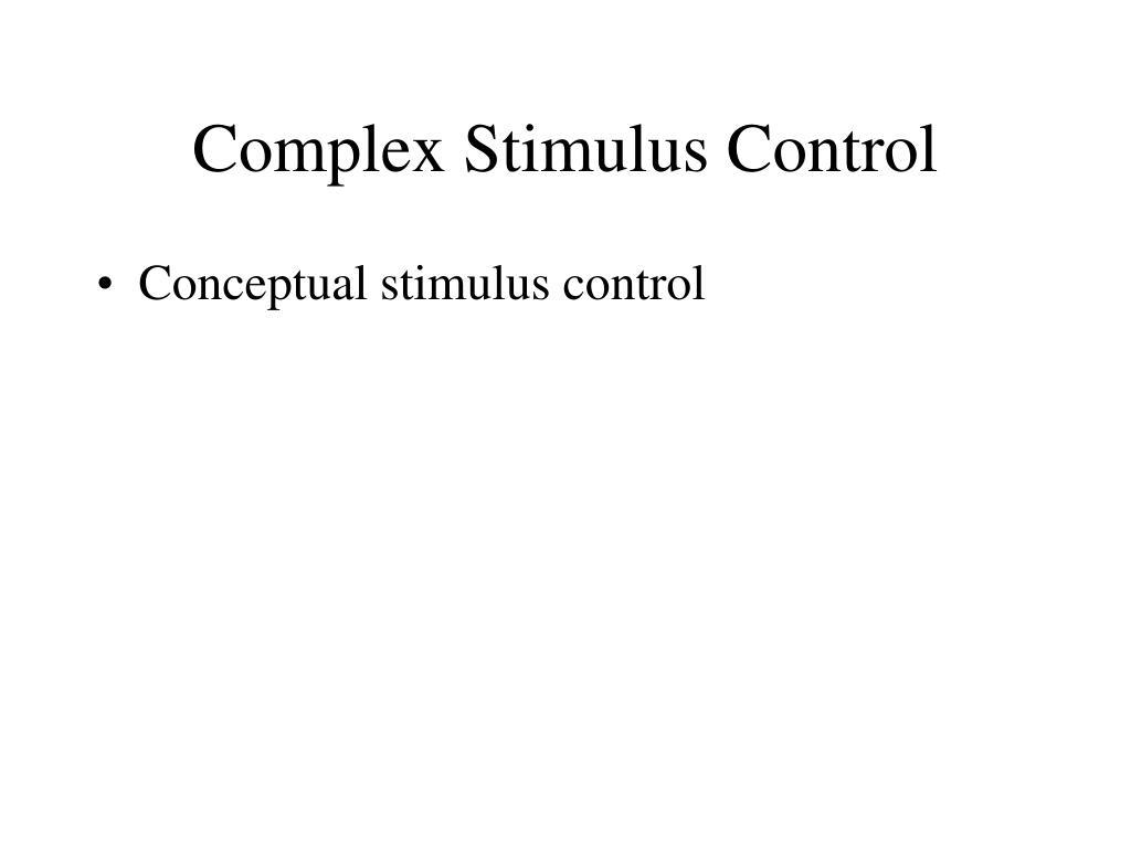 Complex Stimulus Control