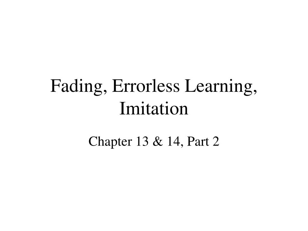 Fading, Errorless Learning, Imitation