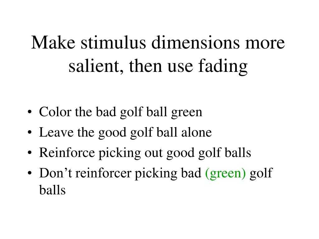 Make stimulus dimensions more salient, then use fading