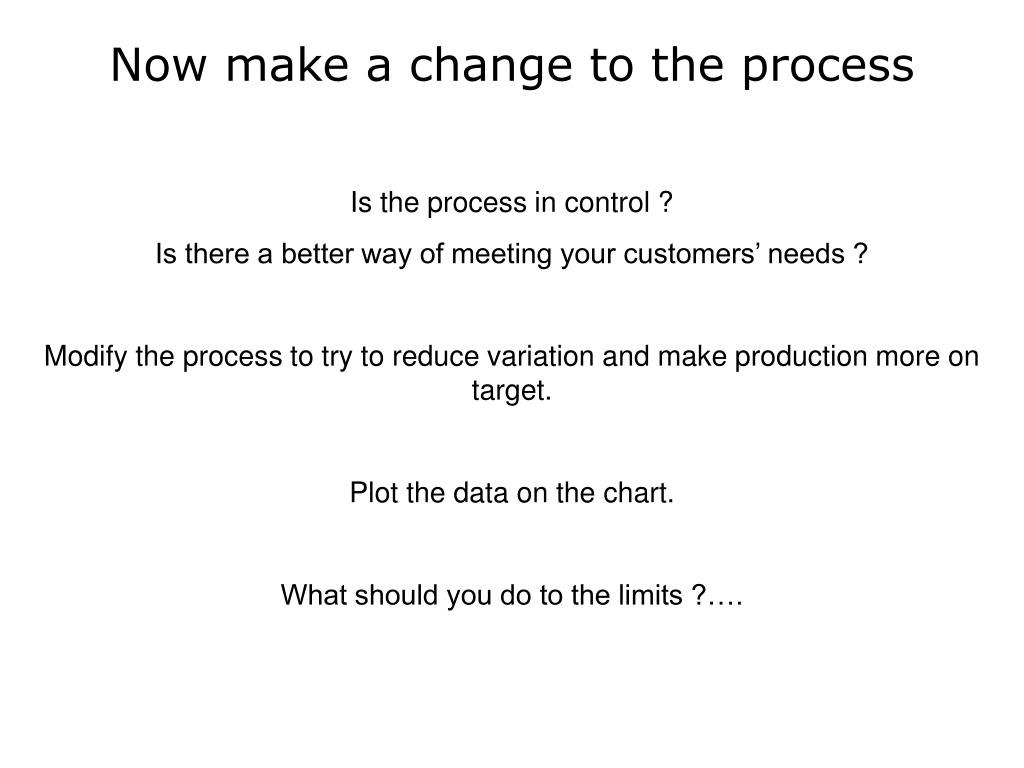 Now make a change to the process