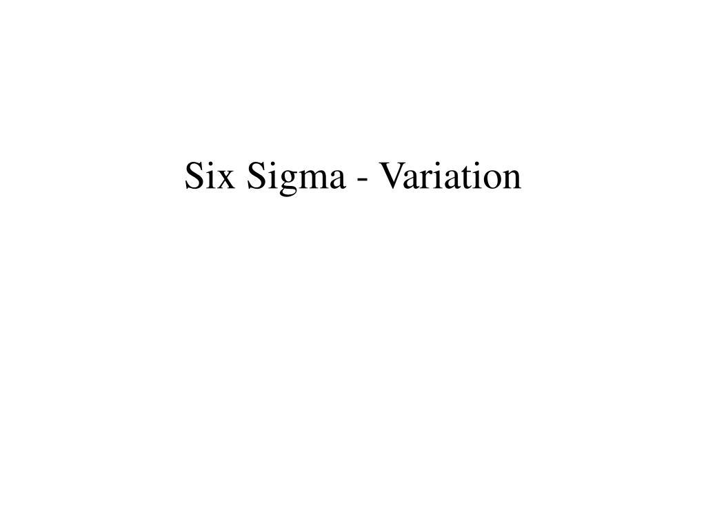 Six Sigma - Variation