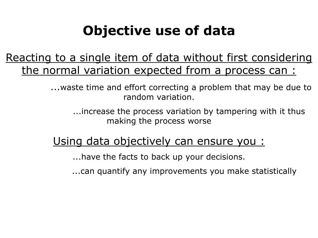Objective use of data