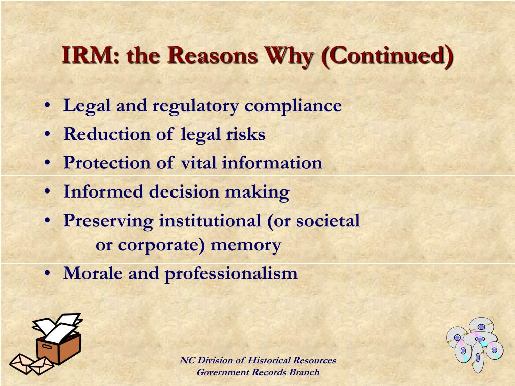 IRM: the Reasons Why (Continued