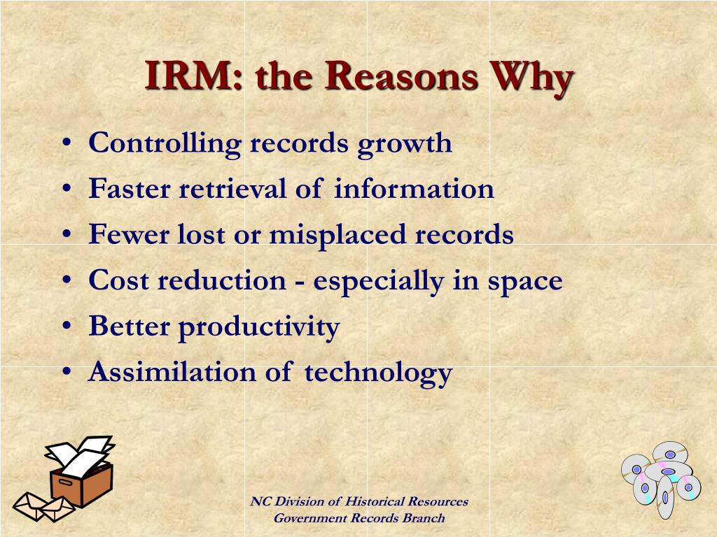 IRM: the Reasons Why