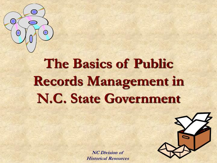 The basics of public records management in n c state government