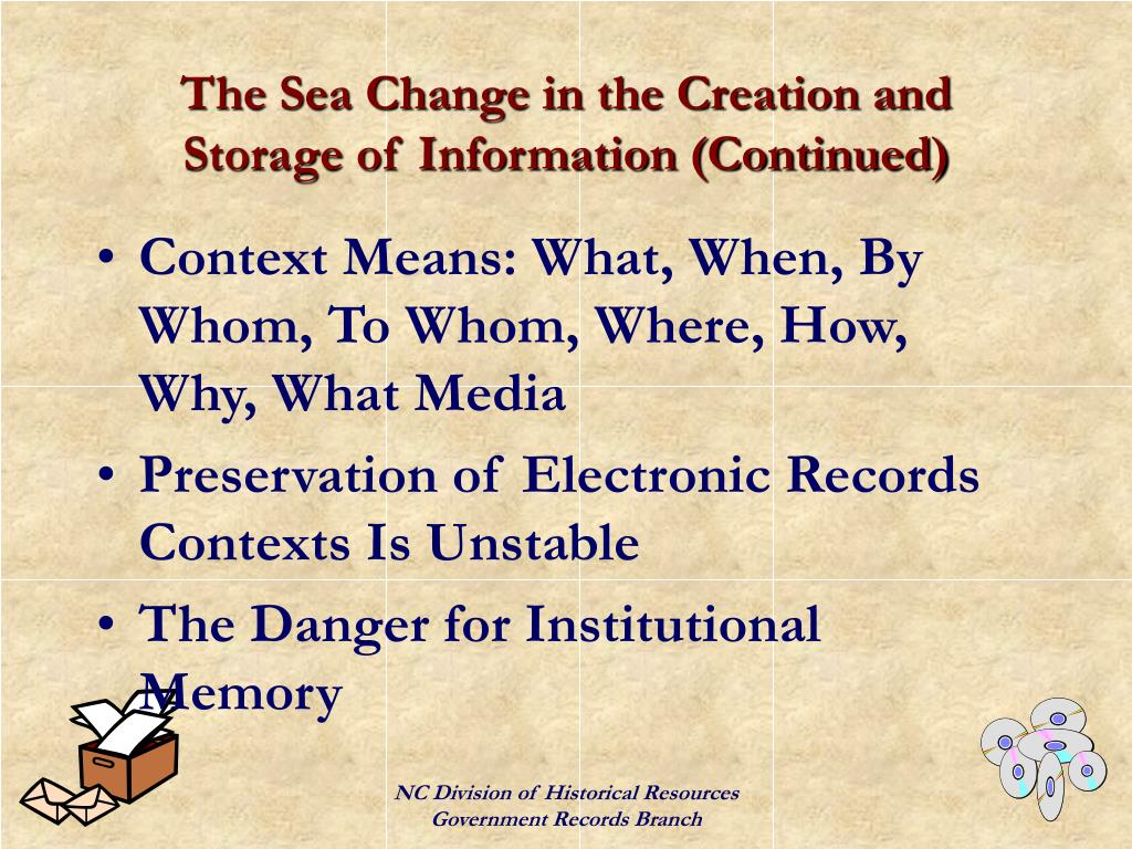 The Sea Change in the Creation and Storage of Information (Continued)