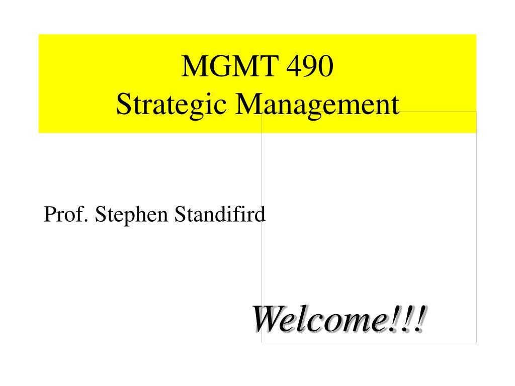 mgmt 490 strategic management l.