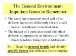 the general environment important issues to remember
