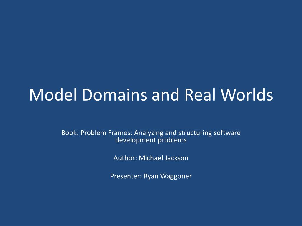 model domains and real worlds l.