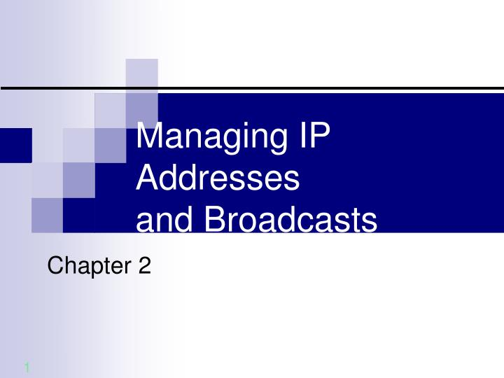 Managing ip addresses and broadcasts