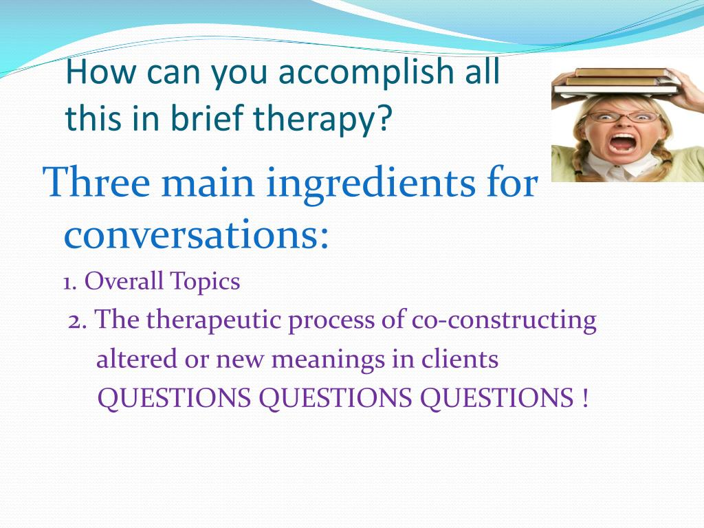 How can you accomplish all this in brief therapy?