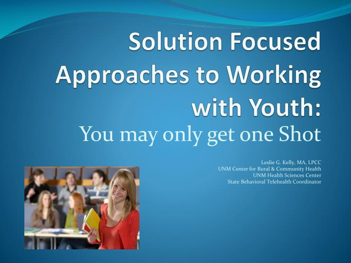 Solution focused approaches to working with youth