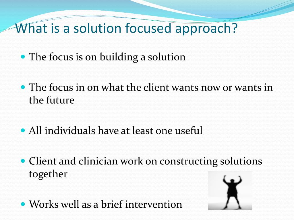 What is a solution focused approach?