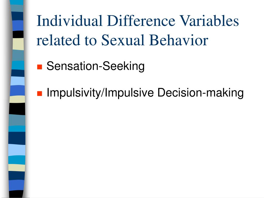 Individual Difference Variables related to Sexual Behavior