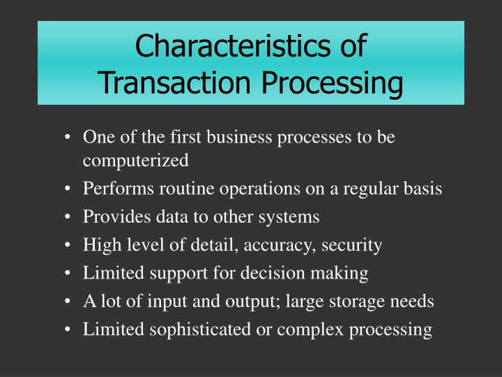 Characteristics of transaction processing