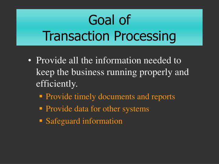 Goal of transaction processing