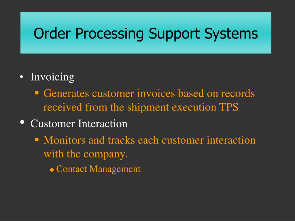 Order Processing Support Systems