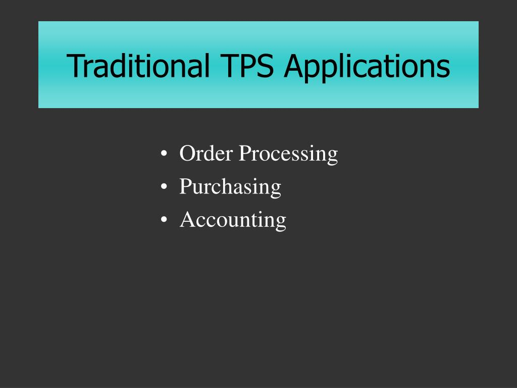 Traditional TPS Applications